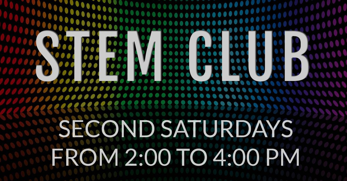 STEM Club at your Kennedale Public Library is held on second Saturdays from 2:00 to 4:00 p.m.
