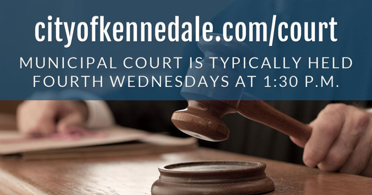 Municipal Court is typically held on fourth Wednesdays at 1:30 p.m.